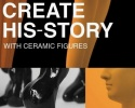 Create His-Story with Ceramic Figurines