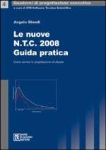 Le nuove N.T.C. 2008 – Guida pratica