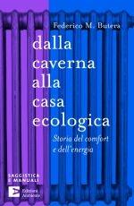 Dalla caverna alla casa ecologica.  Storia del comfort e dell'energia.