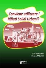Conviene utilizzare i rifiuti solidi urbani?