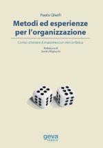 Metodi ed esperienze per l'organizzazione. Come ottenere il massimo con minor fatica