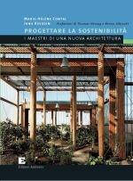 Progettare la sostenibilità. I maestri di una nuova architettura