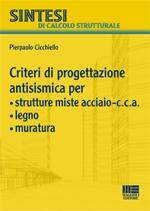 Criteri di progettazione antisismica per strutture miste acciaio-c.c.a. legno  muratura