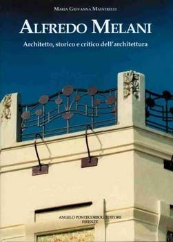Alfredo Melani – Architetto, storico e critico dell'architettura
