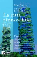 La città rinnovabile. Guida completa ad una rivoluzione urbana.