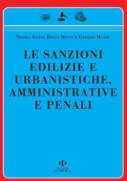Le sanzioni edilizie e urbanistiche, amministrative e penali