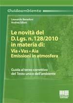 Le novita' del d.lgs. N. 128/2010 in materia di: via, vas, aia, emissioni in atmosfera