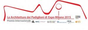 """Vincitori del Premio """"Le Architetture dei Padiglioni di EXPO MILANO 2015"""" 1"""