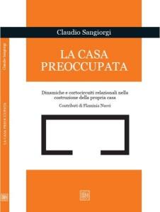 """""""La casa preoccupata"""", il nuovo saggio di Claudio Sangiorgi con Flaminia Nucci."""