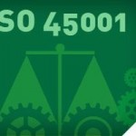 La nuova Norma ISO 45001 sui sistemi di gestione: novità e vantaggi