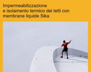 Impermeabilizzazione e isolamento termico tetti con membrane liquide Sika