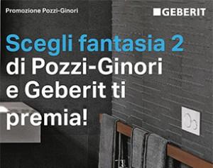 Promozione Pozzi-Ginori. Scegli Fantasia 2 e Geberit ti premia