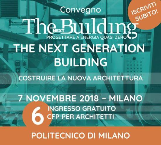 Il 7 novembre a Milano il convegno del Politecnico THE NEXT GENERATION BUILDING