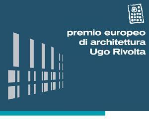 Premio di Architettura Ugo Rivolta, alla sua quarta edizione 1
