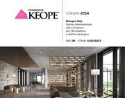 Keope al Cersaie 2014: scarica il tuo biglietto omaggio e vieni a conoscere le nostre nuove collezioni