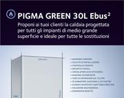 PIGMA GREEN 30L Ebus2: la caldaia adatta a tutte le sostituzioni