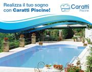 Realizza il tuo sogno con Caratti Piscine!
