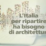 L'importanza dell'architettura per la ripartenza dell'Italia post Covid-19