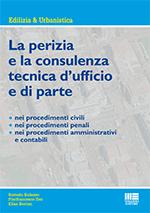 La perizia e la consulenza tecnica d'ufficio e di parte