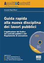 Guida rapida alla nuova disciplina dei lavori pubblici