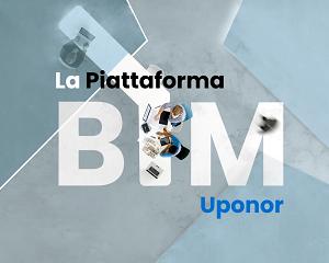 Piattaforma BIM Uponor: tutto per la progettazione digitale in un unico portale